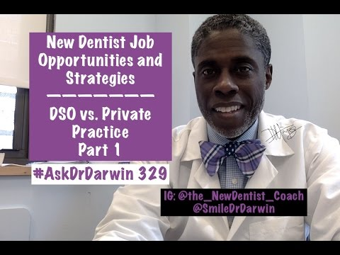 New Dentist Opportunities DSO vs. Private Practice | #AskDrDarwin 329 | Dr Darwin Hayes DDS