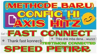 (METHODE BARU) CONFIG HI AXIS HITZ FAST CONNECT SPEED PETIR +TESTIMONI CONNECTED