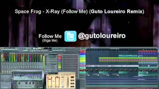 Space Frog - X Ray (Follow Me) (Guto Loureiro Remix) Preview  (Video 136)