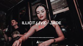 illicit Live - Jade