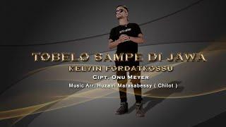 KELVIN FORDATKOSSU - TOBELO SAMPE DI JAWA [HD] ( Official Video Clip & Lyric ) Cipt. Onu Meyer
