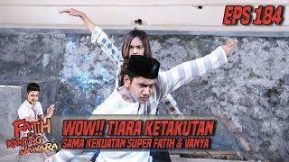 WOW!! Tiara Ketakutan Sama Kekuatan Super Fatih & Vanya - Fatih Di Kampung Jawara Eps 184