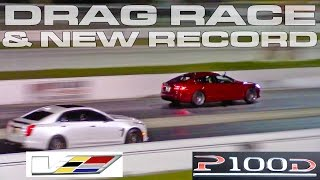 Tesla P100D vs 2017 640 HP Cadillac CTS-V and new World Record