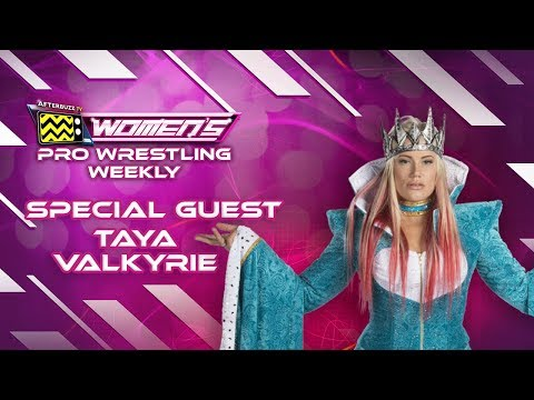Interview with Taya Valkyrie - Ep. 4 | Women's Pro Wrestling Weekly