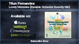 Titun Fernandez - Lovely Memories (Dynamic Orchestra Sweetly Mix)