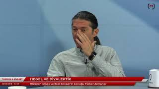 Toplum ve Siyaset: Hegel ve diyalektik Konuk: Türker Armaner