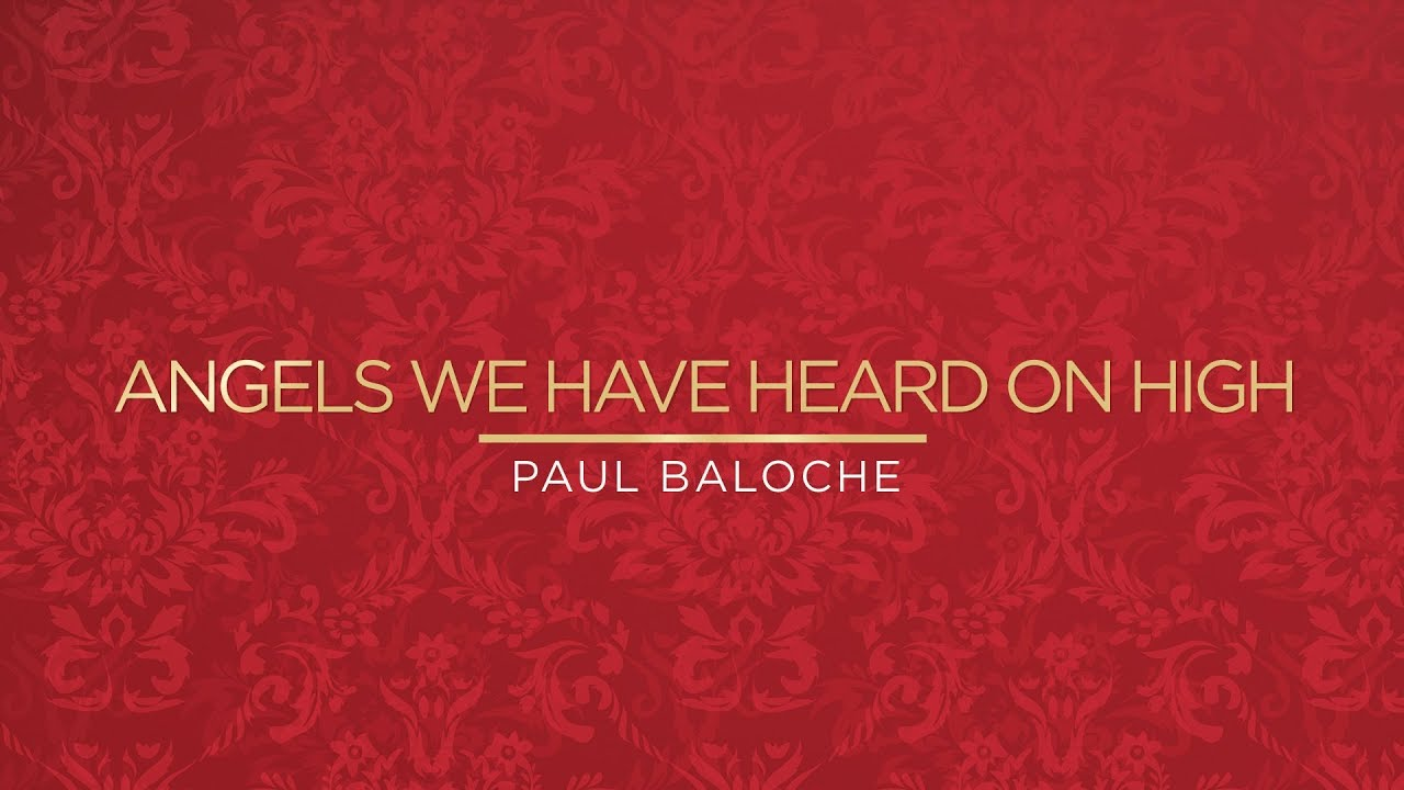 Paul Baloche - Angels We Have Heard On High (Deo) (Official Lyric Video)