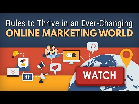 Rules to Thrive in an Ever Changing Online Marketing World