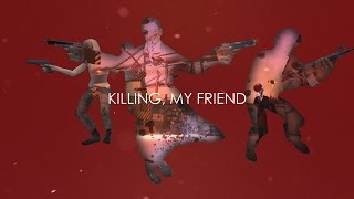 Killing My Friend Gameplay Trailer