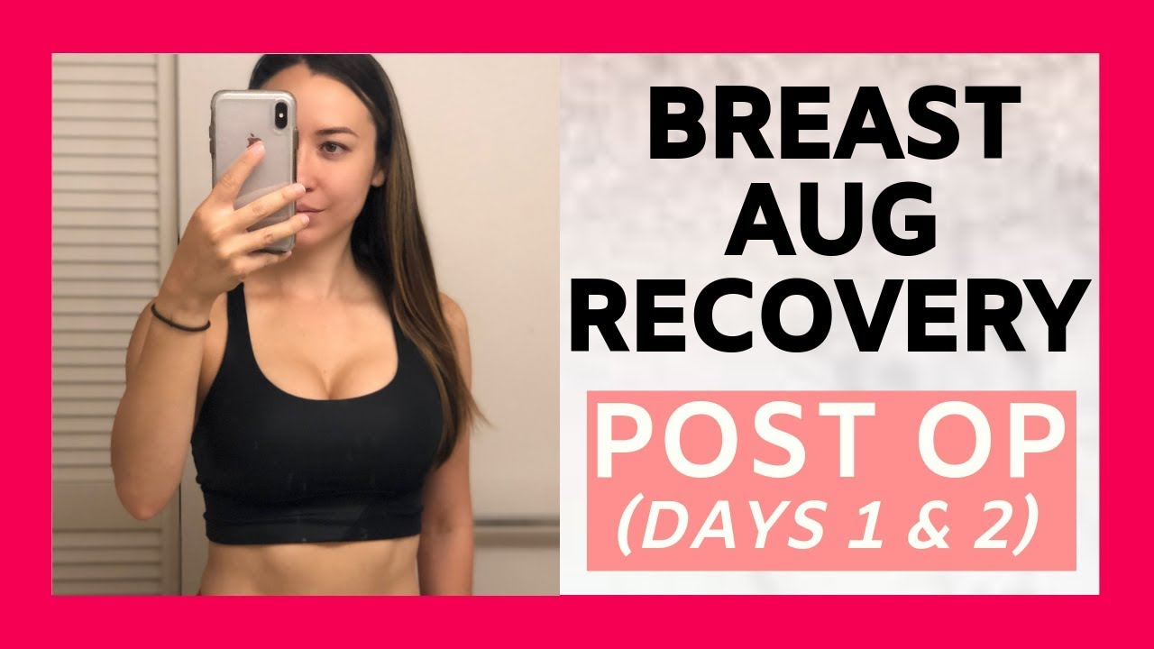 My Breast Augmentation Story Recovery Post Op Day 1 2 Youtube