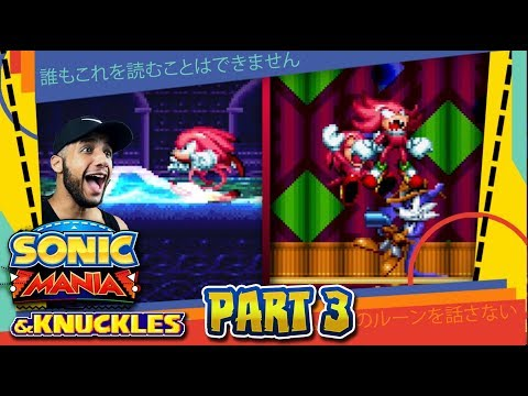 Sonic Mania & Knuckles - Part 3 Hydrocity, Mirage Saloon, & Oil Ocean Zone