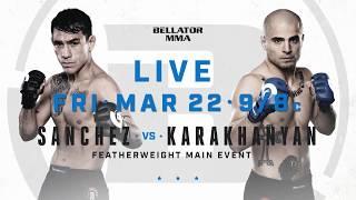 Bellator 218: Emmanuel Sanchez vs. Georgi Karakhanyan - FRI MARCH 22 - 9/8c on Paramount Network