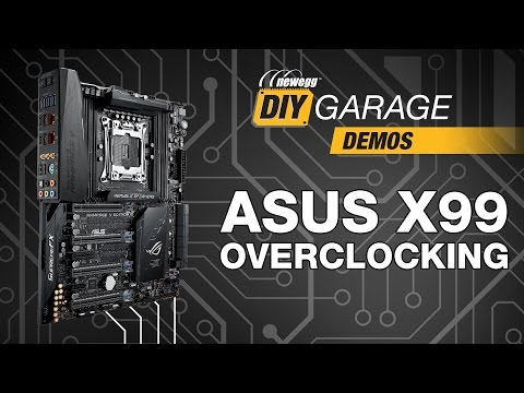 Newegg DIY Garage: ASUS X99 Overclocking Guide - Manual & Automatic