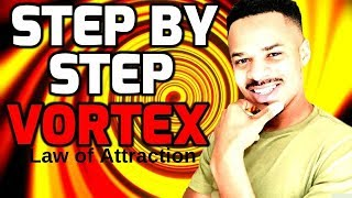 """STEP-BY-STEP INSTRUCTIONS """"How To Get Into The VORTEX"""" [BACK-to-BACK] Manifestation"""