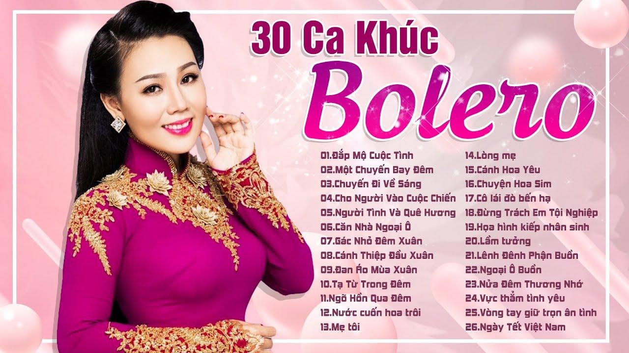 Lưu Ánh Loan 30 Ca Khúc Bolero Hay Để Đời – Tuyển Tập Bolero Lưu Ánh Loan 2019