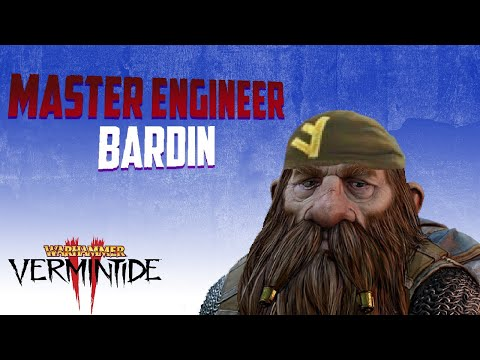 MASTER ENGINEER BARDIN and Other Potential Careers - Vermintide 2 |