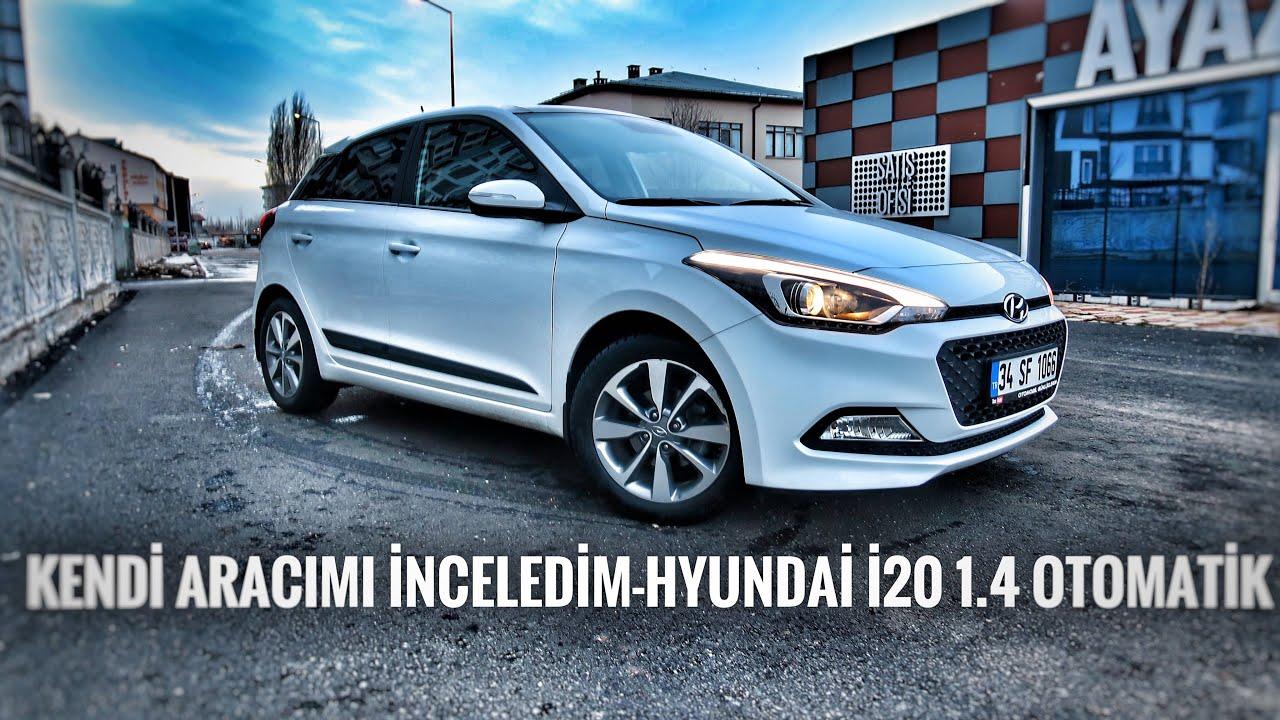 Kendi Aracımı İnceledim | Hyundai i20 1.4 Otomatik 2014-2018