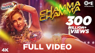 Chamma Chamma (Full Video Song) | Fraud Saiyaan