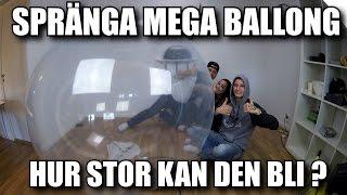 Spränga Mega Ballong - Hur Stor Kan Den Bli ? thumbnail