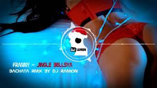 Franny - Jingle BELLSya (Bachata Remix by DJ Ramon)