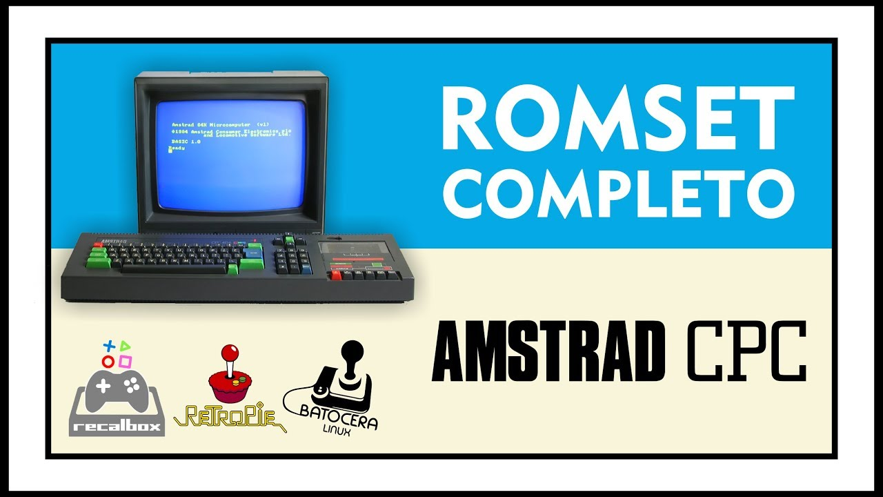 DOWNLOAD COMPLETE ROMSET OF AMSTRAD CPC