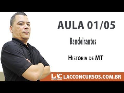 Bandeirantes -  História de MT -   Aula 01/05