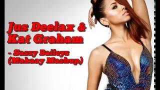 Jus Deelax & Kat Graham - Sassy Baileys (Makaay MashUp)