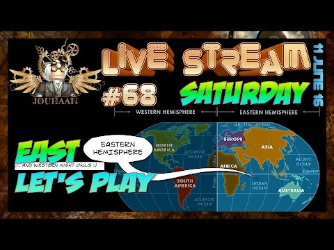 Live Stream #68 - Eastern Hemisphere with jouhaan and friends - Let's Play