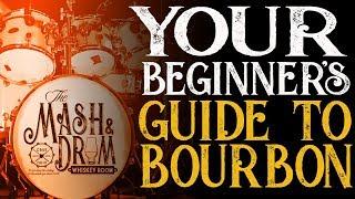A Beginner's Guide t๐ Bourbon