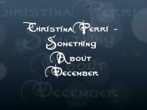 Christina perri- Something About December