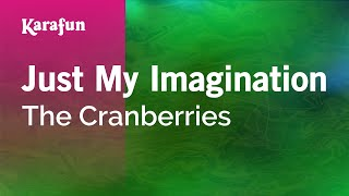 Karaoke Just My Imagination - The Cranberries *
