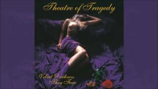 THEATRE OF TRAGEDY - Velvet Darkness They Fear Full Album