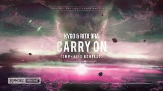 Kygo Andamp Rita Ora - Carry On Emphasis Bootleg Hq Preview