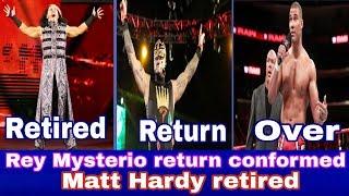 Rey Mysterio return conformed   Matt Hardy retired   Jason Jordan carrier over