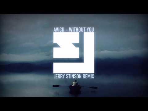 Avicii - Without You (Jerry Stinson Remix)