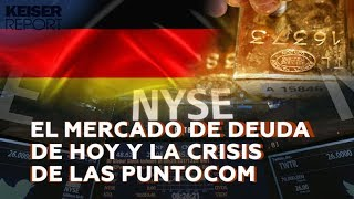 El mercado de deuda de hoy y la crisis de las puntocom - Keiser Report en Español (E1422)