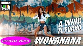 A-WING, EL POCHO - WONANANA - (OFFICIAL VIDEO) REGGAETON 2018 / CUBATON 2018