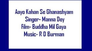 Buddha Mil Gaya- Aayo Kahan Se Ghanashyam- Manna Dey (audio).