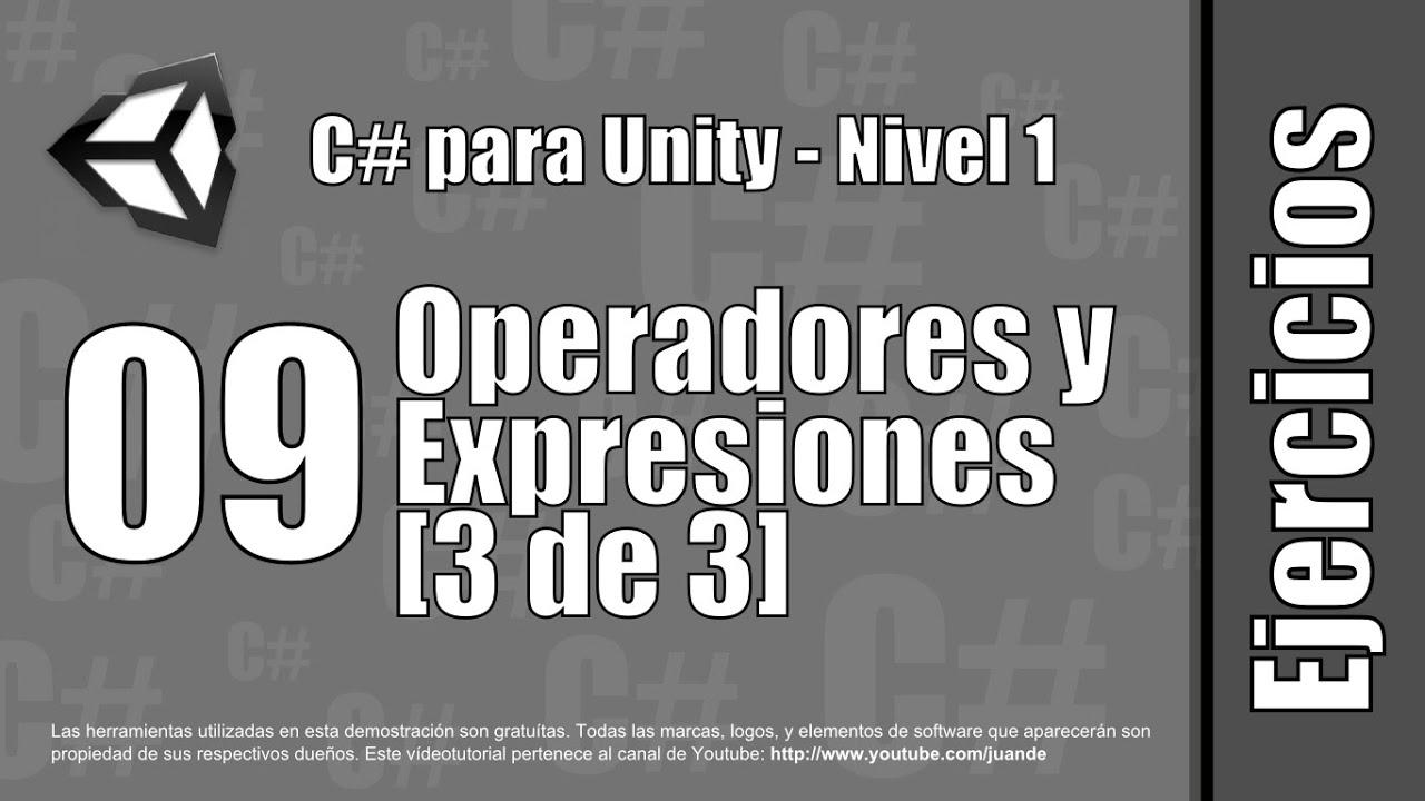 09 - Operadores y expresiones (3 de 3) - Ejercicios del curso en español de C# para Unity - Nivel 1