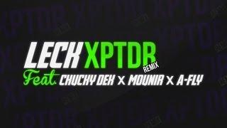 LECK XPTDR Remix CHUCKY DEX x MOUNIR x A-FLY