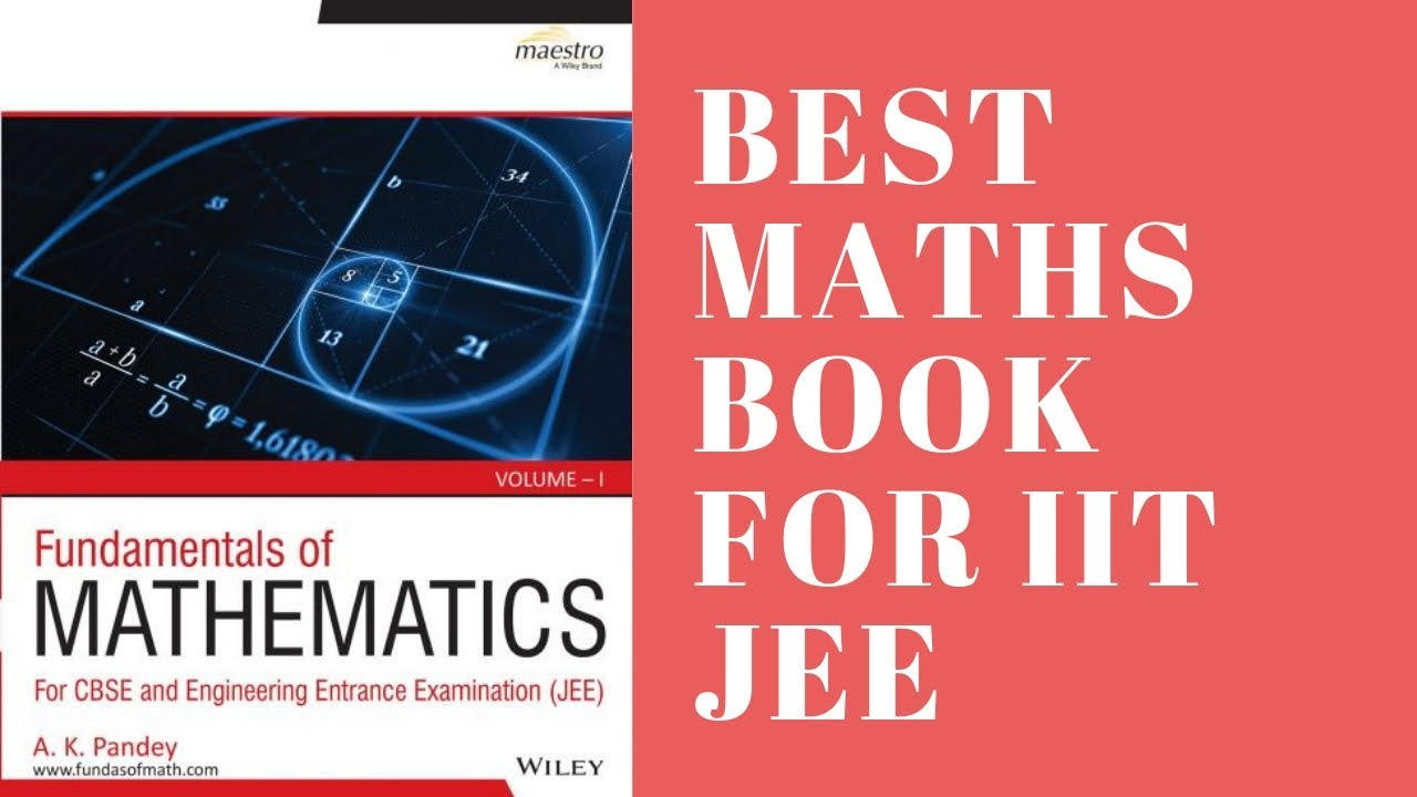 Best Book for IIT JEE MATHS PREPARATION | JEE MAINS and ADVANCED |  Fundamentals of Mathematics