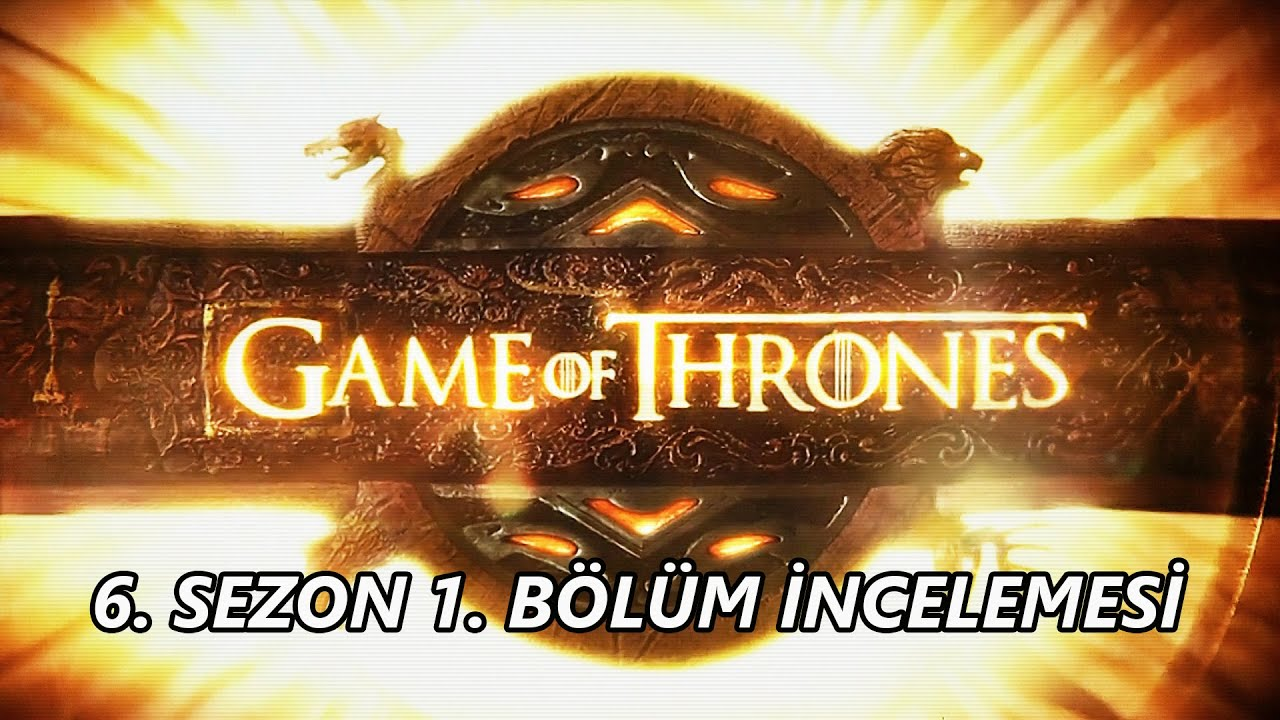 Game Of Thrones 6 Sezon 1 Bölüm Incelemesi Youtube