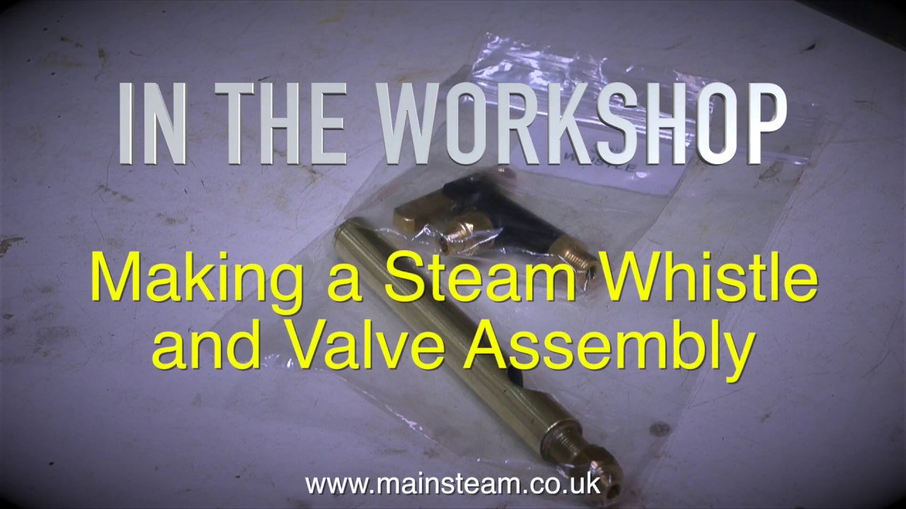 A MODEL STEAM WHISTLE & VALVE ASSEMBLY - IN THE WORKSHOP