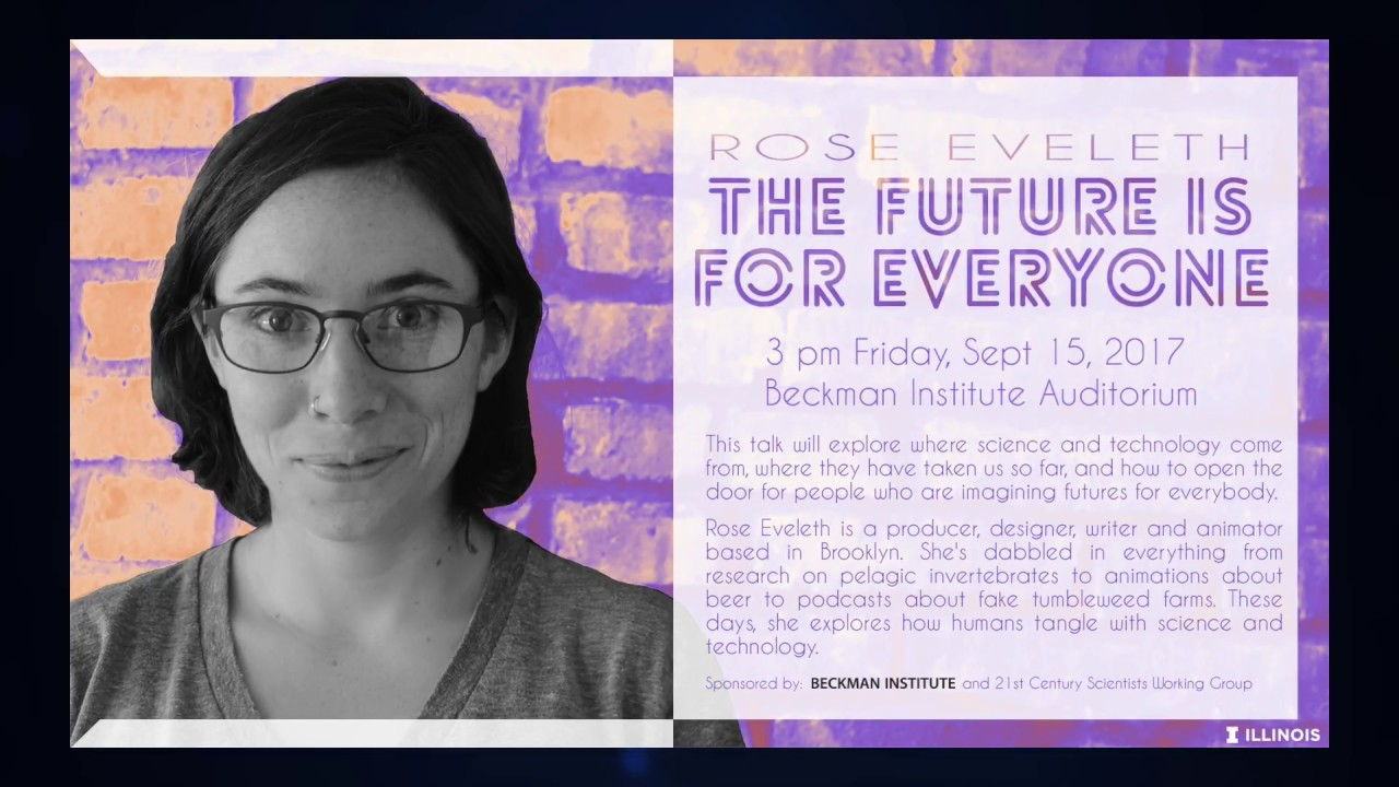 "Watch ""The Future is For Everyone"" - Podcast Producer Rose Eveleth (Lecture)"