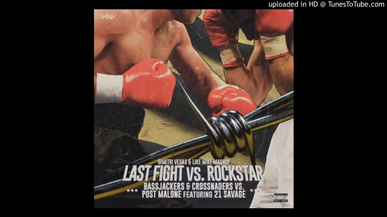 post malone feat 21 savage vs bassjackers crossnade rockstar vs last fight youtube. Black Bedroom Furniture Sets. Home Design Ideas