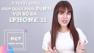 11 Tuyệt chiêu giúp quay phim đỉnh với bộ ba Iphone 11   Mọt công nghệ   #65