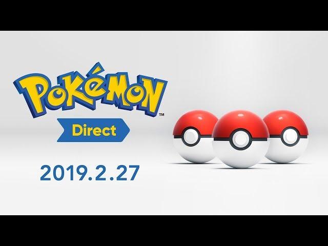 Pokémon Direct 2019.2.27