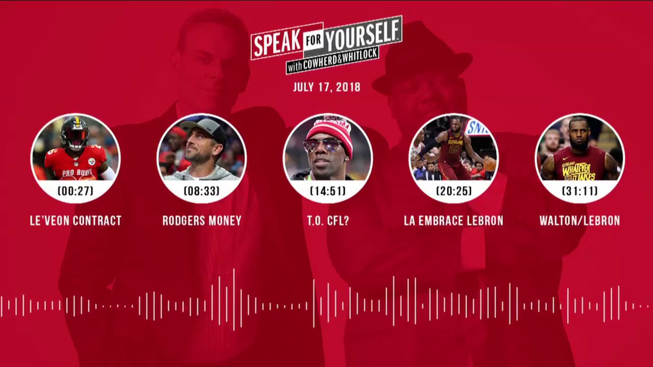 SPEAK FOR YOURSELF Audio Podcast (7.17.18) with Colin Cowherd, Jason Whitlock | SPEAK FOR YOURSELF