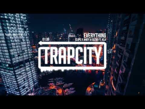 Clips X Ahoy & Egzod  - Everything (ft. KLA) [Lyrics]