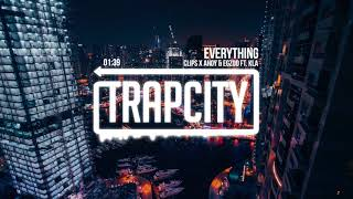 Clips X Ahoy &amp Egzod - Everything (ft. KLA)